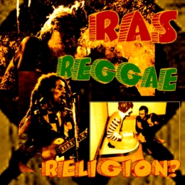 RAS, REGGAE, RELIGION?
