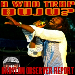 A WHO TRAP BUJU?